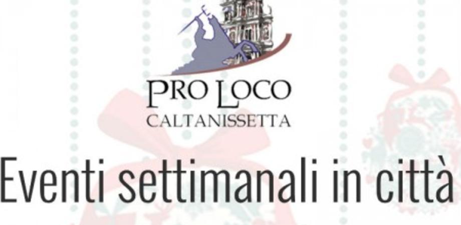 Caltanissetta, Pro Loco: gli eventi in città dal 28 marzo al 2 aprile