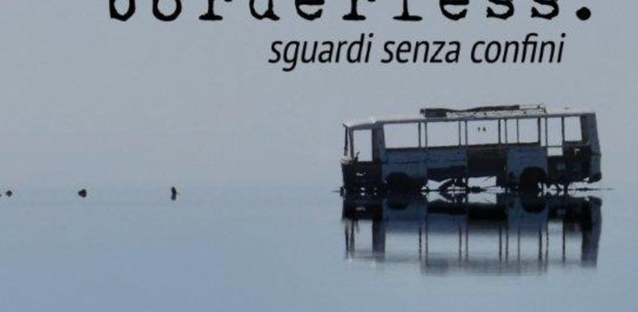 """""""Borderless, sguardi senza confini"""", oggi a Caltanissetta inaugurazione di una collettiva fotografica"""