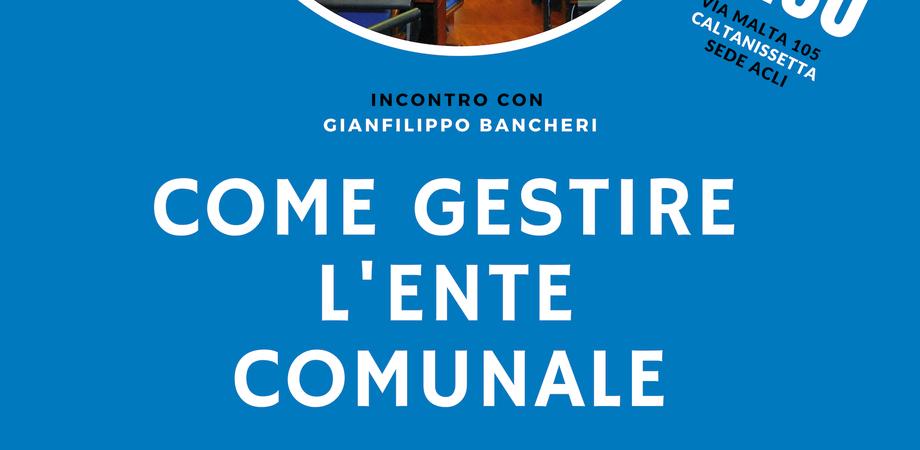 """""""Come gestire l'ente comunale"""", a Caltanissetta un incontro per riflettere sul funzionamento delle amministrazioni locali"""