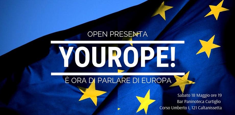 """""""YouEurope! E' ora di parlare di Europa"""", il movimento Open organizza un incontro a Caltanissetta"""