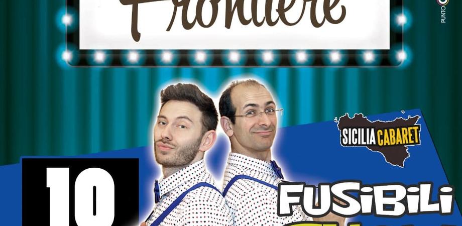 """""""Risate senza frontiere"""", a Montedoro rassegna di cabaret: ultimo appuntamento con """"I Fusibili"""""""