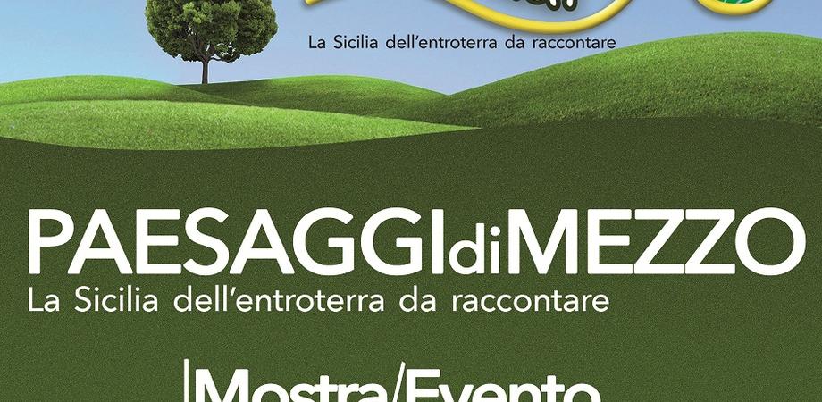 """A Caltanissetta """"Paesaggi di Mezzo"""", cinque giorni per conoscere e valorizzare il centro Sicilia"""