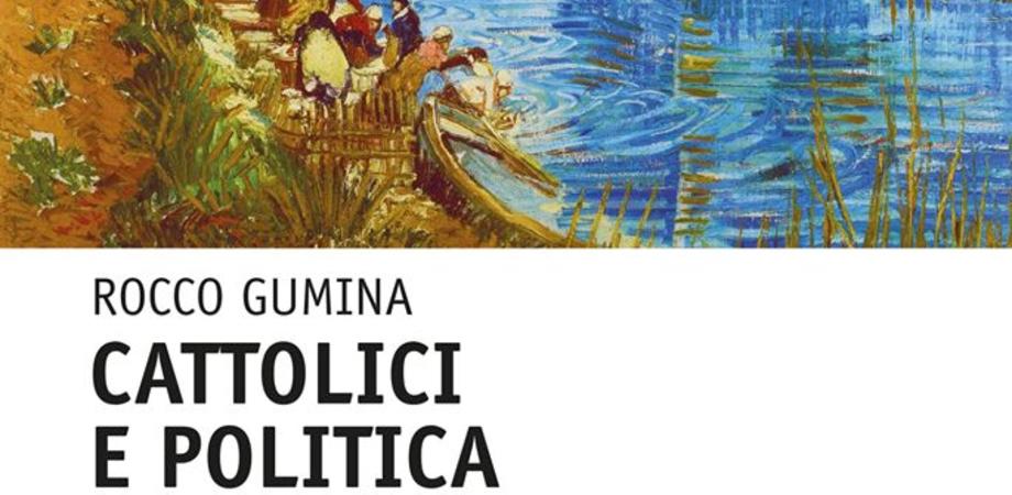 """Caltanissetta, Rocco Gumina presenta il suo libro """"Cattolici e politica. Temi, figure e percorsi del Novecento"""""""