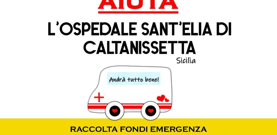 Emergenza coronavirus, avviata una raccolta fondi per l'ospedale Sant'Elia di Caltanissetta