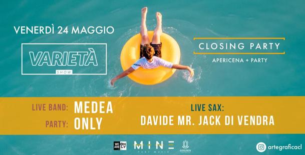 VEN 24 Maggio - Varietà SHOW - Closing Season