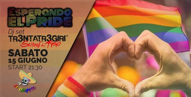 ESPERANDO EL PRIDE + Tr3ntatr3giri Djset @El Chupito