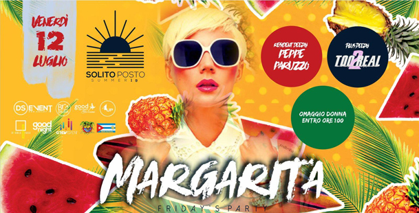 Margarita Friday's PARTY ▼ IL Solito Posto