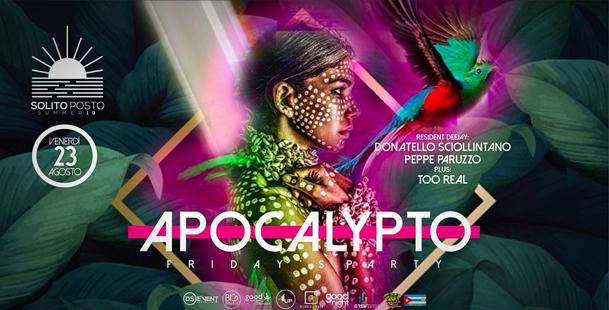 Apocalypto Friday's PARTY ▼ Il Solito Posto ▼