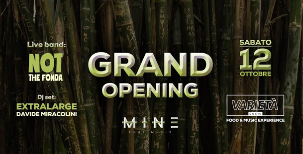Grand Opening Varietà Show - Mine Pure Music