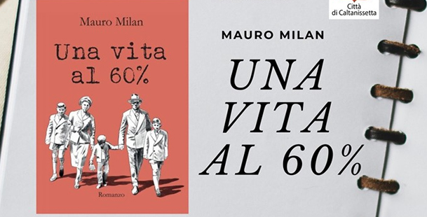 Una Vita Al 60% di Mauro Milan