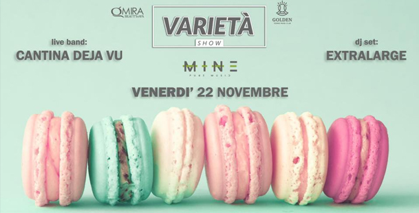 Varietà • Cantina Dejavù live • Dj Extralarge @Mine