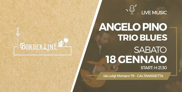 Angelo Pino trio blues - live music al Border-line