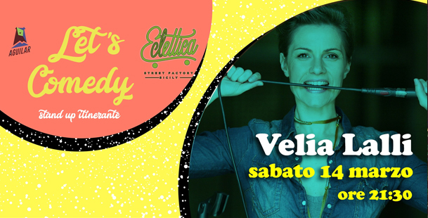 Velia Lalli - Let's Comedy at Street Factory Eclettica