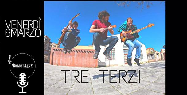 Tre Terzi Live al Border-Line