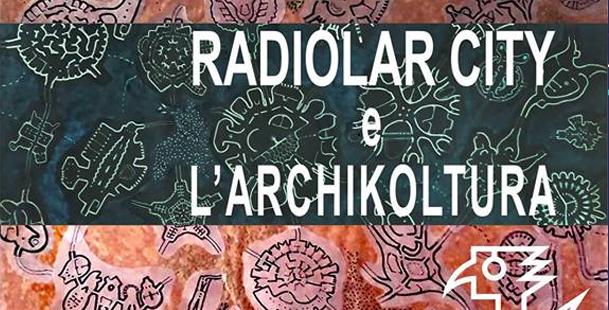Mostra Radiolar City e l'ArchiKoltura di Marcello Sestito