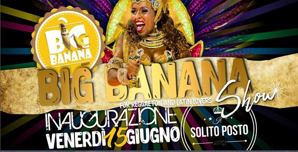 Big Banana Show - Il Solito Posto - First Time