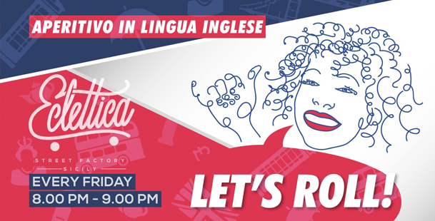 Let's Roll! | Aperitivo in Lingua Inglese