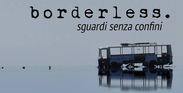 Borderless – Sguardi senza confini - mostra fotografica
